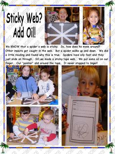 """sticky spider web? add oil experiment: to show why spiders don't get stuck to their own webs because of their oily legs, kids will put a little oil on one of their fingers and slide it over a sticky side up masking tape web on a cookie sheet or other flat surface. their """"pointers"""" won't get stuck because of the oil coating"""