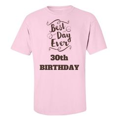 Best Day Ever 30th Birthday Anniversary T Shirt Shop