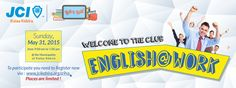 JCI kalaa Kebira is pleased to invite you to the opening of the club ''English@work'' that will be held on May 31, 2015 from 9:00 am to 1:00 pm at the Municipality of Kalaa Kebira.  Program: 09:00: Opening ceremony 09:30-> 11:30 part 1 11:30 ->12:00 Coffee break 12:00-> 13:00 part 2  Places are limited!