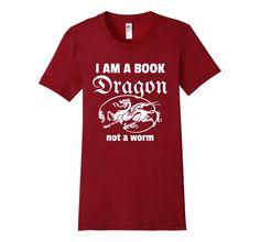 Amazon.com: I Am a Book Dragon Not a Bookworm t shirt: Clothing