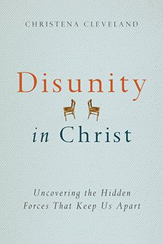 """Disunity in Christ"" by Christena Cleveland. Book review / recommendation by Drew Hart in the Biblical Seminary Faculty Blog."