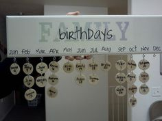 My husband and I made this by hand, including the lettering for Family Birthday's & the months and the circles.