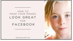Really Great Information: How to Make your images look GOOD on Facebook!
