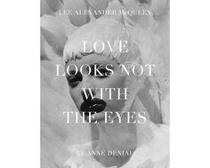 Dans l'intimité d'Alexander McQueen http://www.vogue.fr/photo/le-portfolio-de/diaporama/love-looks-not-with-the-eyes-lee-alexander-mcqueen-par-anne-deniau-aux-editions-la-martiniere/10861/image/649785