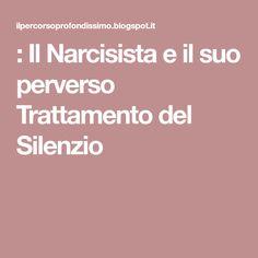 : Il Narcisista e il suo perverso Trattamento del Silenzio