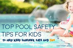 11 essential pool safety tips for kids to help keep summer safe and fun.