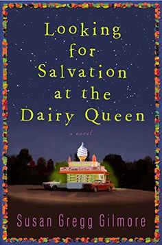 Right now Looking for Salvation at the Dairy Queen by Susan Gregg Gilmore is…