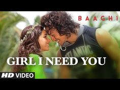 Girl I Need You Lyrics - Baaghi (2016) | Meet Bros - Lyrics | Hindi Songs | New Songs | Old Songs