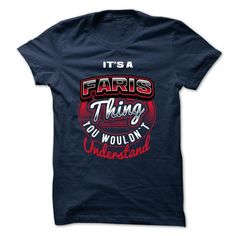 ITS A FARIS THING ! YOU WOULDNT UNDERSTAND - #comfy hoodie #winter sweater. CHEAP PRICE => https://www.sunfrog.com/Valentines/ITS-A-FARIS-THING-YOU-WOULDNT-UNDERSTAND.html?68278