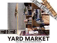 業界人が多数参加・出品するポップアップ企画、東京・神宮前「ノマディックライフマーケット」で開催。   東京・神宮前「ノマディックライフマーケット(NOMADIC LIFE MARKET)」にて、ポップアップスペース第2弾企画「NLM ヤード マーケット(YARD MARKET)」が7月1日(金)より開催される。            「自分のスタイルを持つ都市生活者のためのマーケット」というコンセプトのもと、5月21日(土)にニューオープンしたノマディックライフマーケット。  ...
