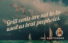 #quotes #wisdom #grilling #brats #grillvents #peepholes