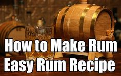 Rum Recipe, How to Make Rum. This is a great skill to know and master for a SHTF situation, Alcohol or the rum could be used for barter. Homemade Alcohol, Homemade Liquor, Homemade Whiskey, Rum Recipes, Alcohol Recipes, Margarita Recipes, Whiskey Recipes, Wine And Liquor, Wine And Beer