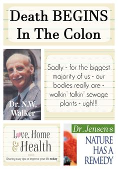 This is an eye opener. Death Really BEGINS In The Colon