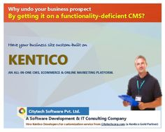 Why undo ur business prospect getting it on a functionality-deficient #cms platform?Get it custom-built on #Kentico http://Citytechcorp.com
