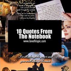 The Notebook that you can appreciate. These quotes are about love, friendship and happiness.