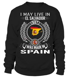 I May Live in El Salvador But I Was Made in Spain #Spain