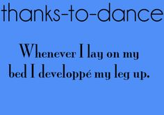 Thanks to Dance... When im in bed snuggling with another sexual either they're uncomfortable or i have to move my leg... Theres no happy medium