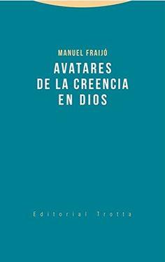 Avatares de la creencia en Dios / Manuel Fraijó