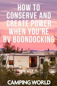 How to Conserve and Create Power When You're RV Boondocking Camping Guide, Camping Games, Camping Checklist, Camping Activities, Tent Camping, Camper Life, Rv Campers, Rv Life, Rv Storage Solutions