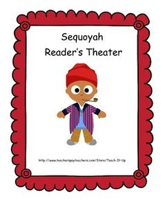 $ An awesome Reader's Theater reviews some of the history of Sequoyah for primary students! A great way to increase fluency and learn history too!