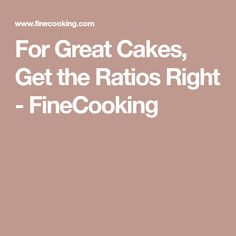 For Great Cakes, Get the Ratios Right - FineCooking