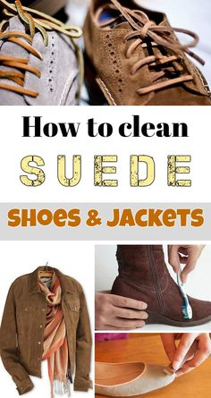 How to clean suede shoes and jackets - Cleaning Tips