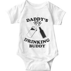 Daddy's Drinking Buddy White Baby Onesie   Sarcastic Me