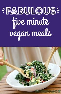 10 Fabulous 5-Minute Meals  #vegan #easy #fiveminutemeal