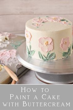 This easy tutorial shows you how to hand paint beautiful floral art onto a cake using buttercream frosting palette knives and paint brushes This simple cake decorating technique is perfect for your next birthday party or wedding bridal or baby shower Pretty Cakes, Beautiful Cakes, Amazing Cakes, Cupcakes, Cupcake Cakes, Baby Cakes, Fondant Cakes, Mini Cakes, Easy Cake Decorating