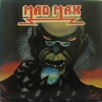 [Mad Max Mad Max Album Cover]