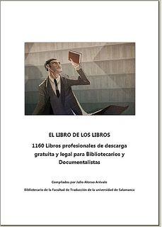 EL LIBRO DE LOS LIBROS : 1160 Libros profesionales de descarga gratuita y legal para Bibliotecarios y Documentalistas