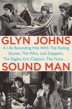Sound Man by Glyn Johns - Google Search