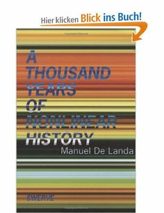 All about A Thousand Years of Nonlinear History by Manuel De Landa. LibraryThing is a cataloging and social networking site for booklovers Cool Books, New Books, Books To Read, Ebooks Online, Free Ebooks, Design Theory, A Thousand Years, History Books, Historia
