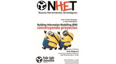 BIM, construyendo proyectos. Con Jesús Rodríguez y Juan Carlos Venegas. Fablab NHET2