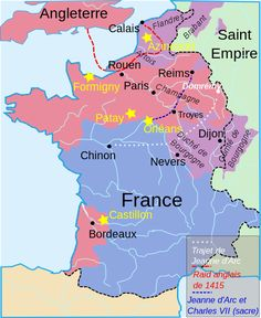 Territories controlled by Henry VI of England Territories controlled by Philip III of Burgundy Territories controlled by Charles VII of France Main battles English raid of 1415 Joan's journey from Domrémy to Chinon Raid of Jeanne d'Arc to Reims in 1429 French History, European History, World History, Ancient History, Family History, France Geography, The Duke Of Burgundy, Jeanne D'arc, France Map
