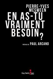 En as-tu vraiment besoin ? : Pierre-Yves McSween - | Archambault