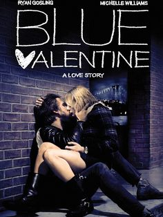 Ryan Gosling and Michelle Williams in Blue Valentine Michelle Williams, Blue Valentine Movie, Valentines Movies, Valentine Poster, Ryan Gosling, Imdb Movies, Netflix Movies, Movie Tv, Movies 2019