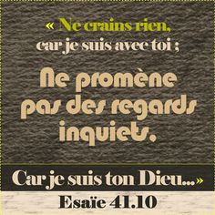 Ne crains rien, car l'Éternel est ton Dieu Bible Quotes, Bible Verses, Scriptures, Christian Verses, My Jesus, Prayer Board, God First, My Lord, No One Loves Me