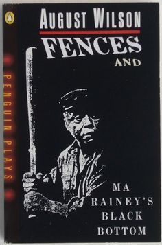 Fences and Ma Rainey's Black Bottom by August Wilson. Click the image for more information. A really powerful play