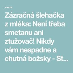 Zázračná šlehačka z mléka: Není třeba smetanu ani ztužovač! Nikdy vám nespadne a chutná božsky - Strana 2 z 2 - youi.cz