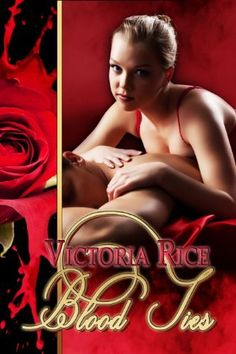 Blood Ties by Victoria Rice, http://www.amazon.com/dp/B00E1WI8AW/ref=cm_sw_r_pi_dp_irKnsb0F38YTA