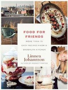 Giveaway: Food for Friends | Leite's Culinaria