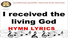 I received the living God - YouTube