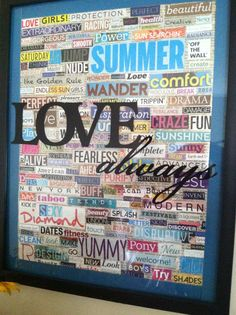 My 1st word collage! All from old magazines, spray paint and an old picture frame!