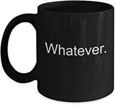 Whatever Coffee Mug Black -Funny Christmas Gifts - Porcelain Coffee Mug Cute Cool Ceramic Cup Black, Best Office Tea Mug