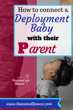 Ways to connect a deployment baby with their deployed parent ~ Seasoned Spouse Deployment Gifts, Deployment Care Packages, Military Deployment, Military Spouse, Military Veterans, Army Life, About Me Blog, Connect, Navy Wife