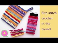 Slip stitch crochet in the round. Create easy colorful crochet projects - YouTube