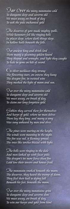 """""""Far Over the Misty Mountains Cold"""" - the REAL poem by J.R.R. Tolkien from The Hobbit. Much better than the end credits version. ;)"""