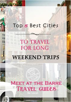 Best cities for a long weekend. The long weekend travel guide. The best travel guide for long weekends find it at http://meetat-thebarre.com
