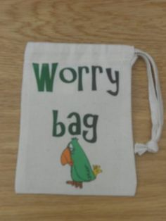 Worry Bag - helps with anxiety, write the 'worry' down and put it into the bag :)